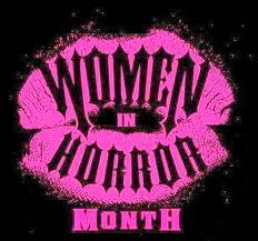 Celebrating Women in Horror Month